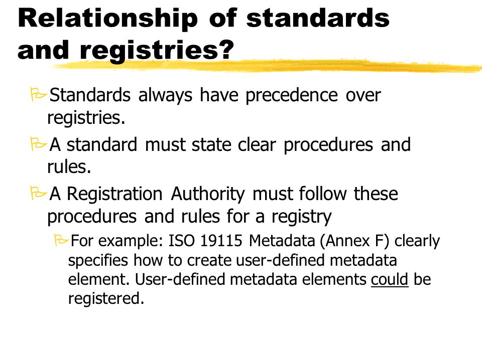 Relationship of standards and registries. PStandards always have precedence over registries.
