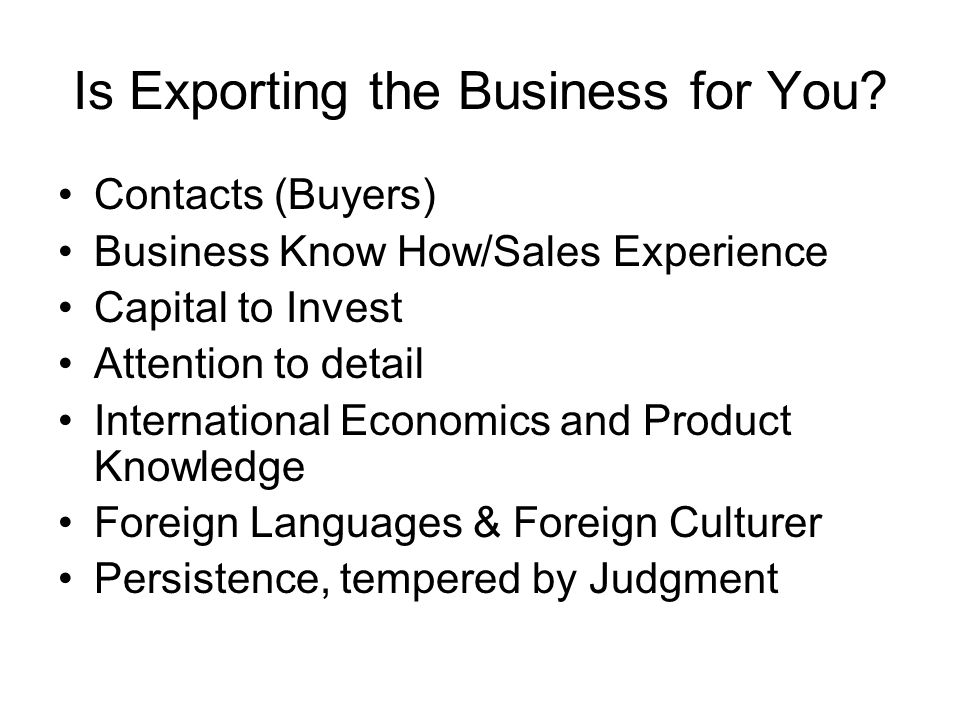 Is Exporting the Business for You.