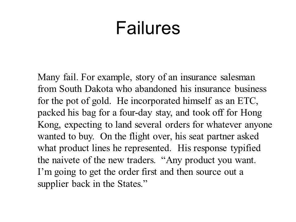 Failures Many fail.