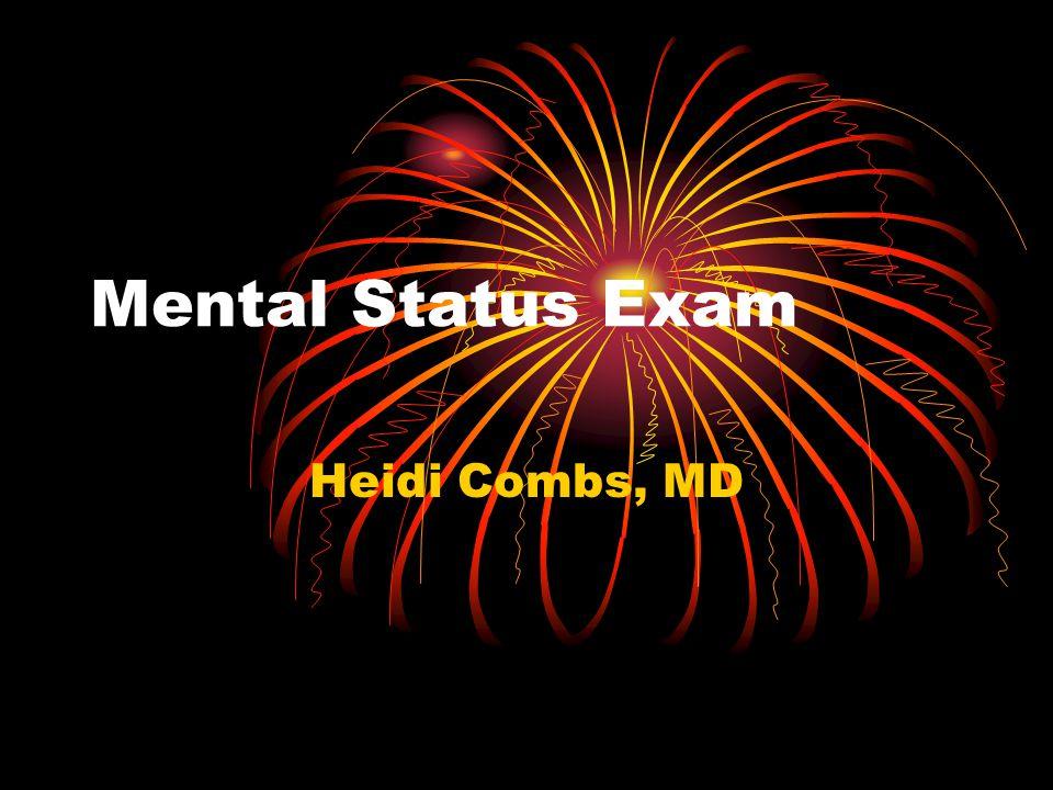 Mental Status Exam Heidi Combs, MD