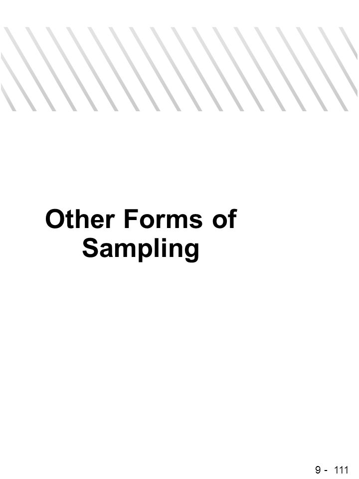 9 - 111 Other Forms of Sampling