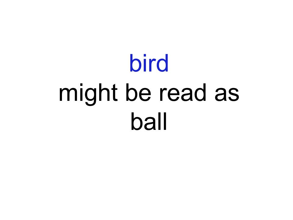 bird might be read as ball