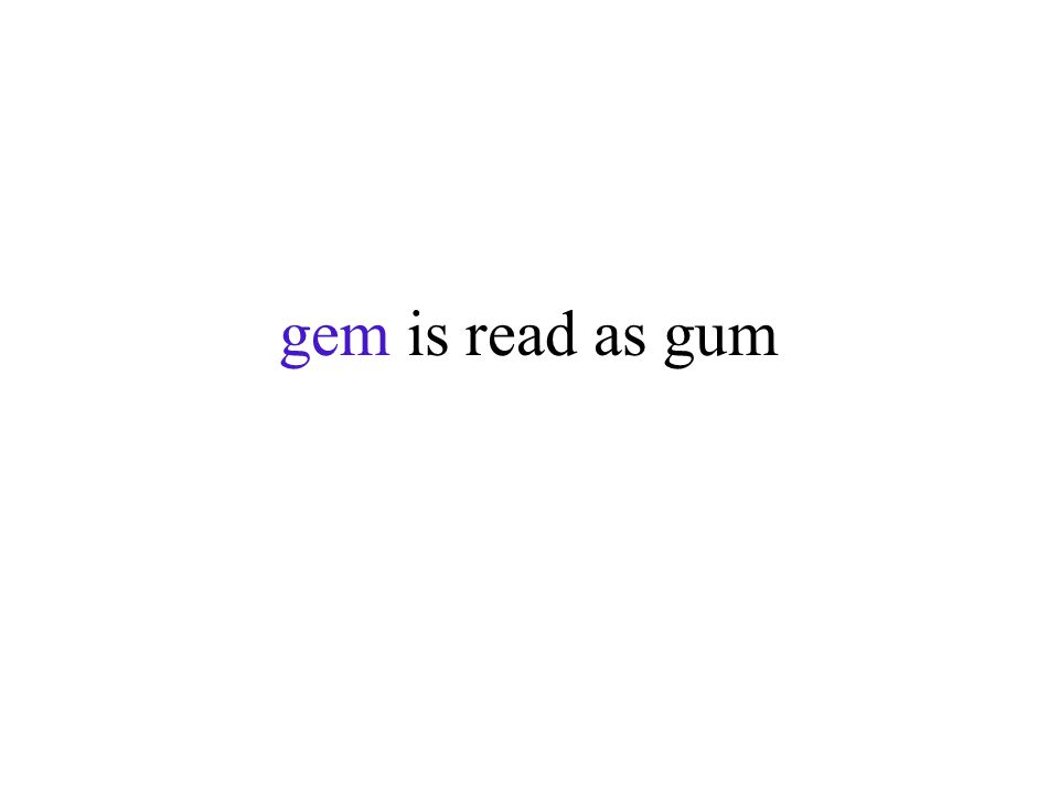 gem is read as gum