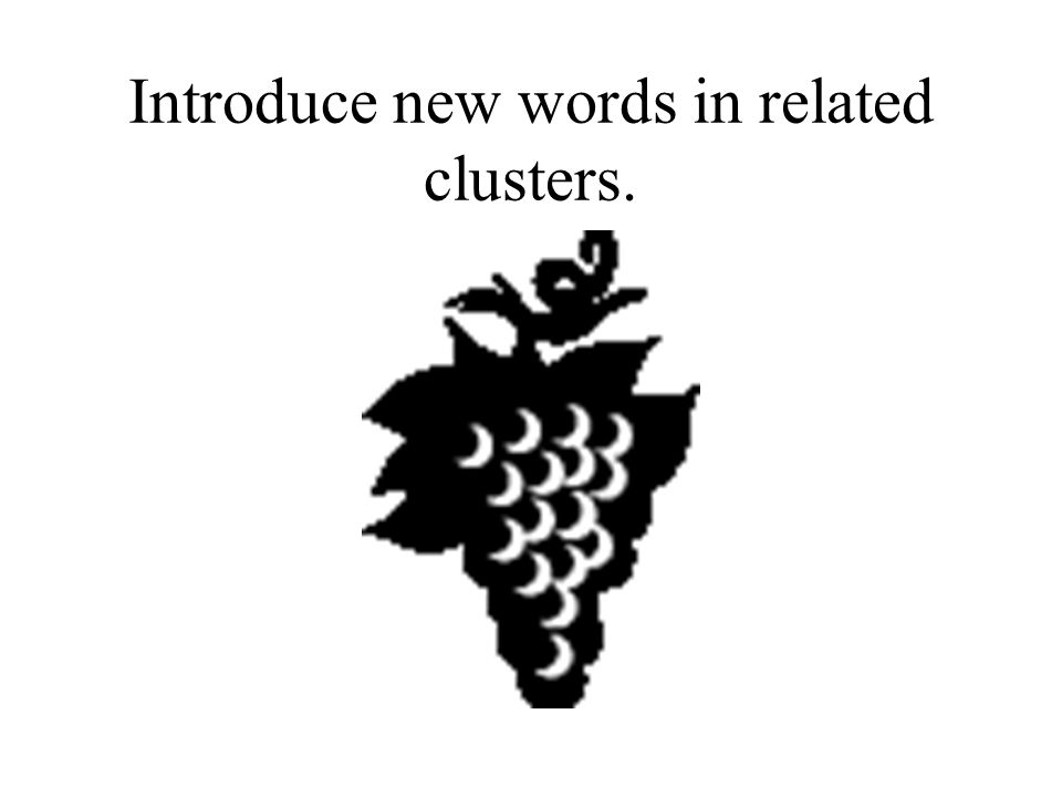 Introduce new words in related clusters.