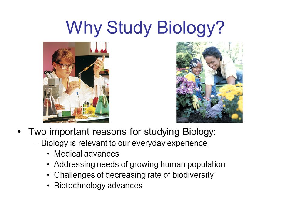 Why Study Biology.