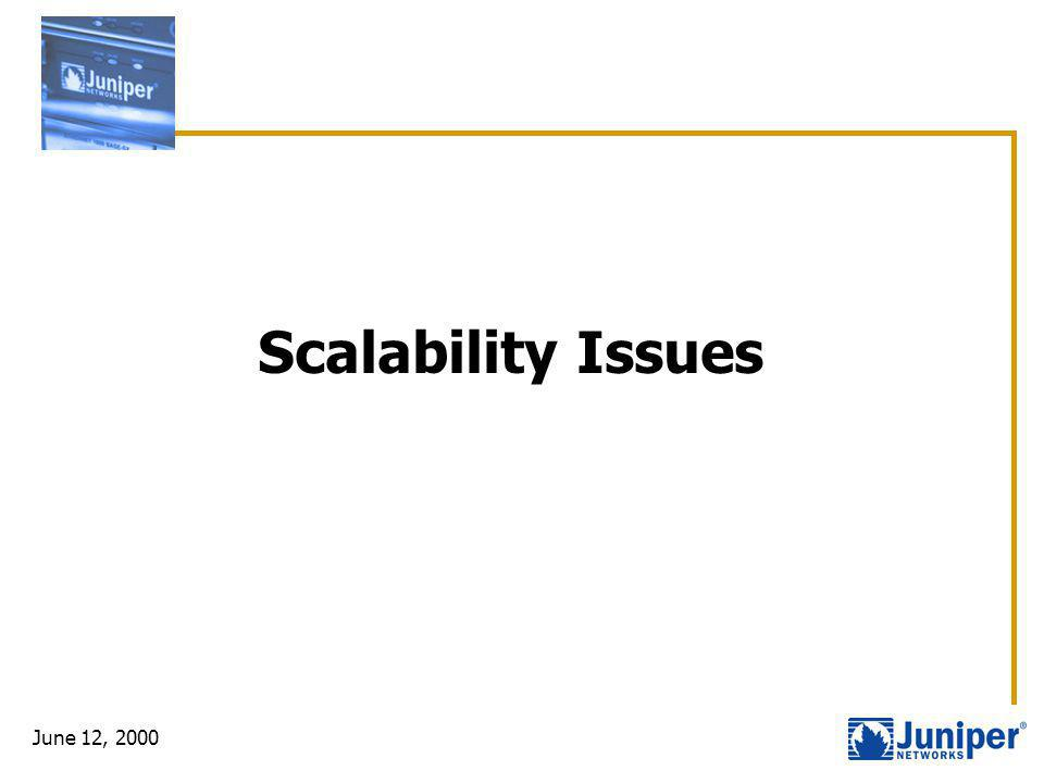 June 12, 2000 Scalability Issues