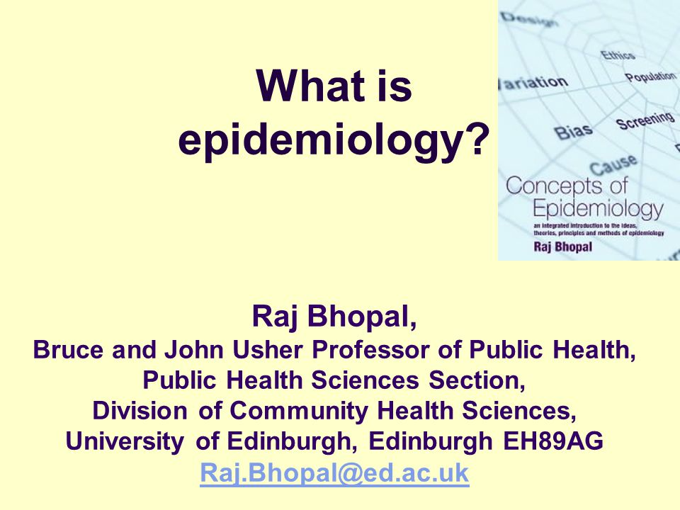 what is epidemiology? raj bhopal, bruce and john usher professor, Human Body