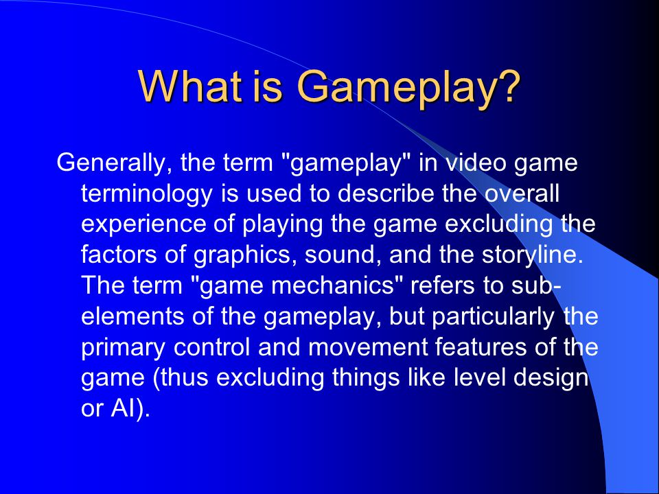Types of Gameplay (Genres) Arcade-style Gameplay The basic simplicity of arcade-style games is still very popular.