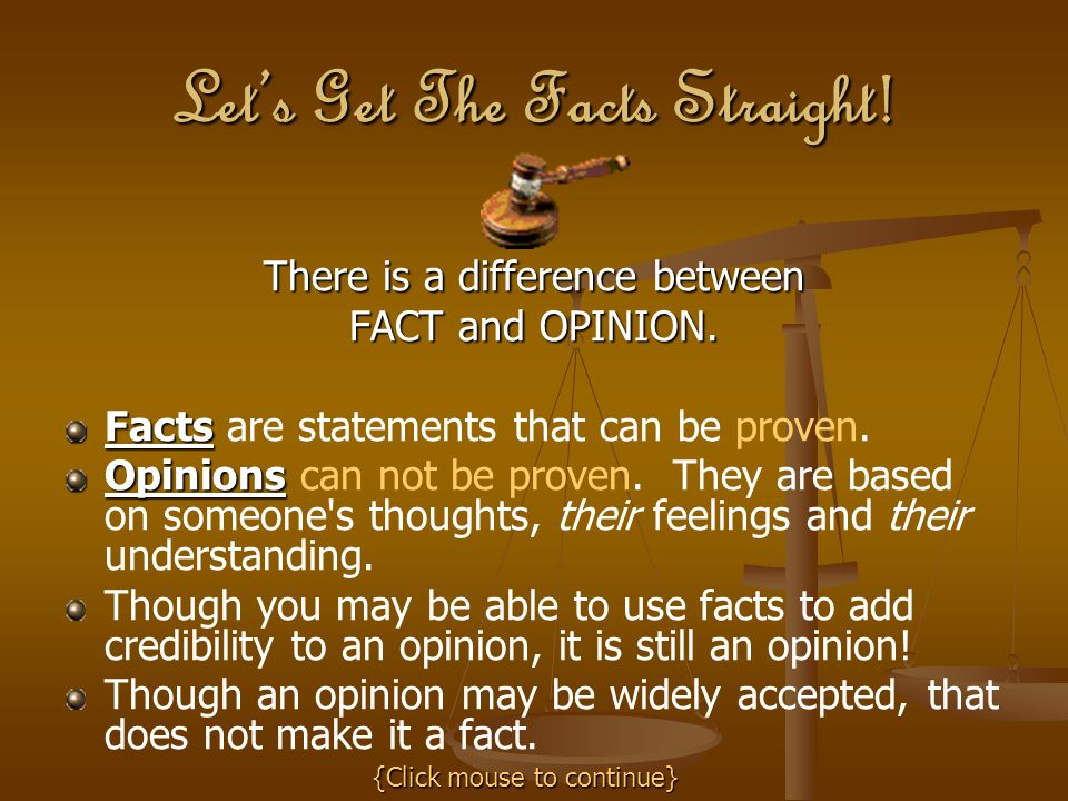 Let's Get The Facts Straight.There is a difference between FACT and OPINION.
