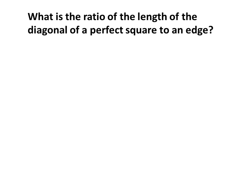 This means √ 2 would be the ratio of two integers.