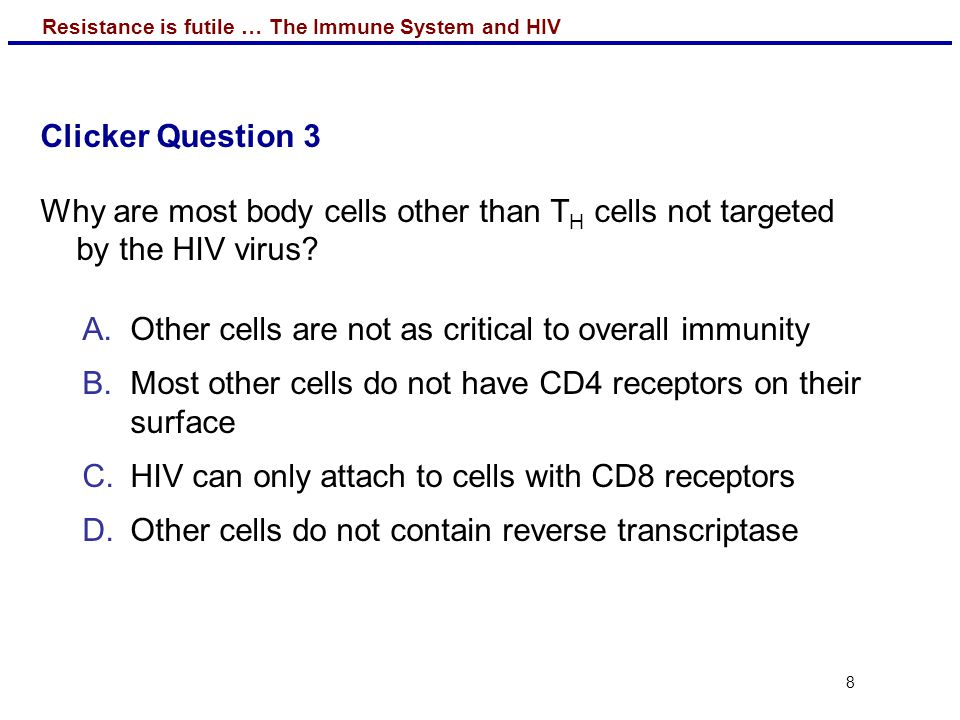 Resistance is futile … The Immune System and HIV 19  Back to your group  Try to identify patterns in the results of the protected individuals.
