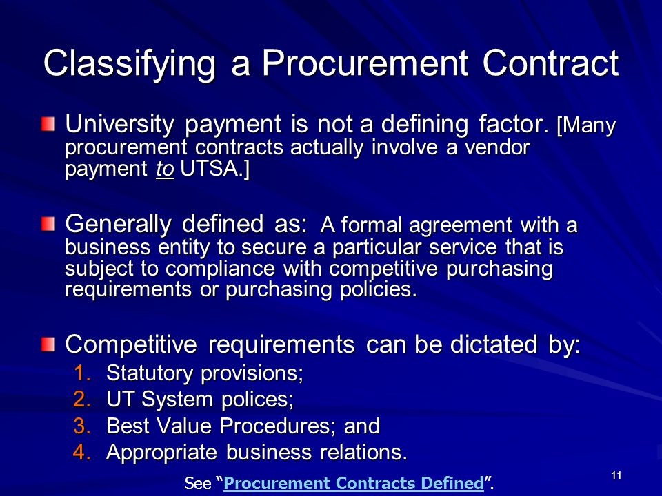 11 Classifying a Procurement Contract University payment is not a defining factor.