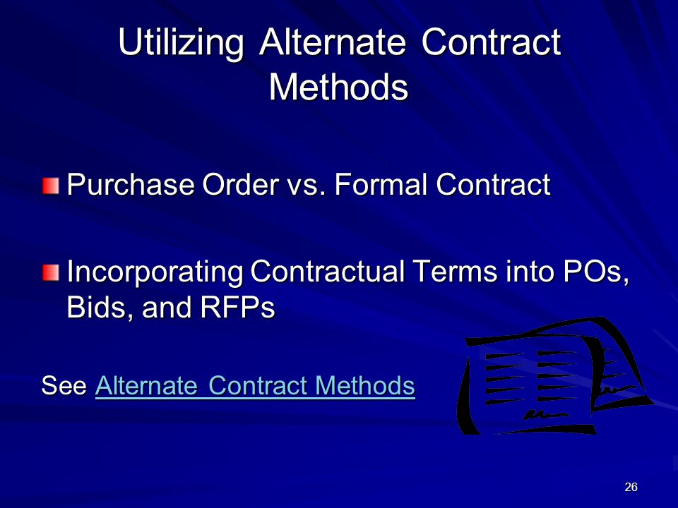 26 Utilizing Alternate Contract Methods Purchase Order vs.