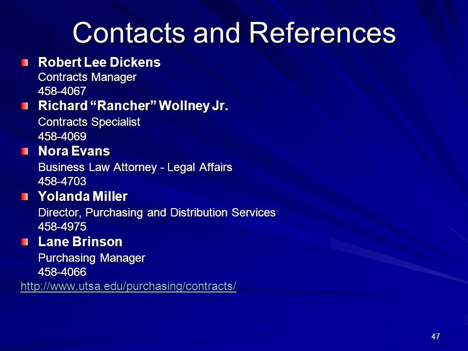 47 Contacts and References Robert Lee Dickens Contracts Manager 458-4067 458-4067 Richard Rancher Wollney Jr.