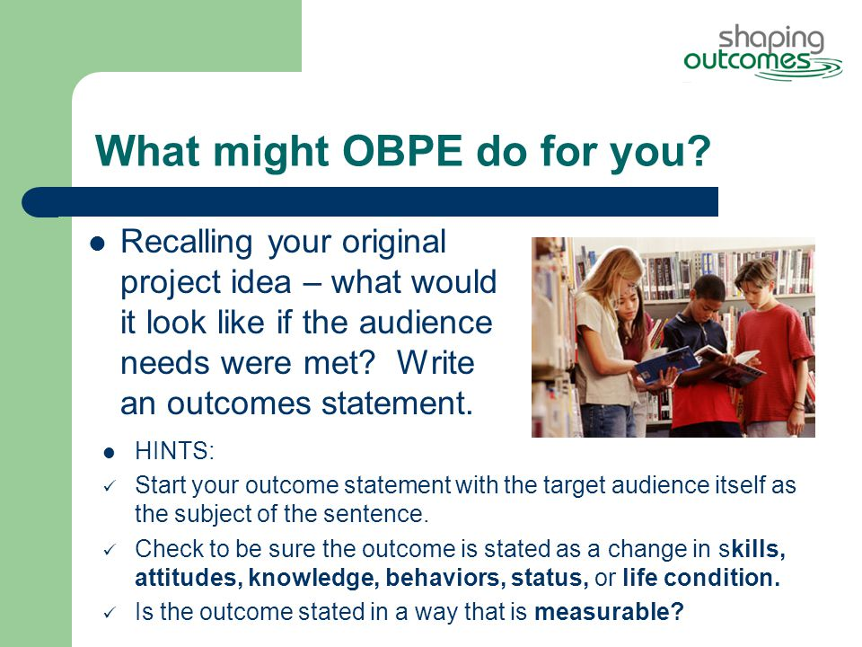 What might OBPE do for you.
