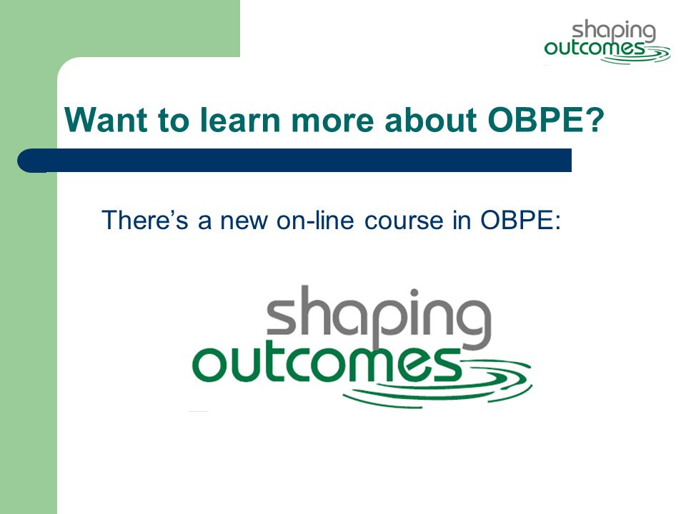 There's a new on-line course in OBPE: Want to learn more about OBPE