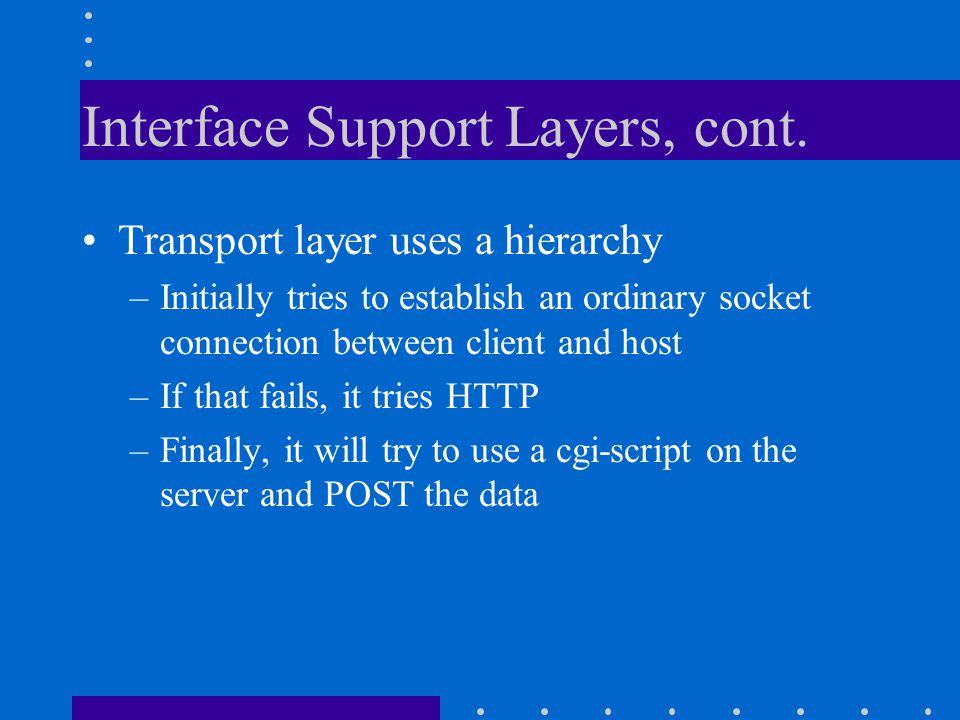 Interface Support Layers, cont.