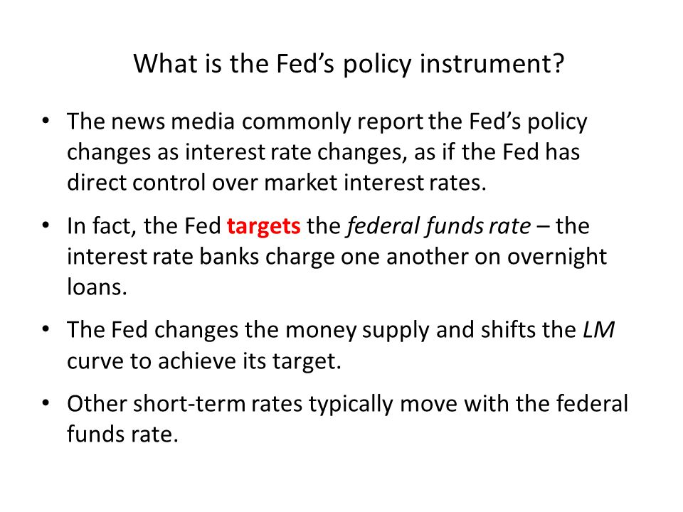 What is the Fed's policy instrument? The news media commonly report the Fed's policy changes as interest rate changes, as if the Fed has direct contro