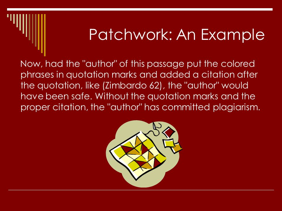 Patchwork: An Example Now, had the