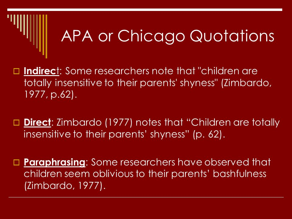 APA or Chicago Quotations  Indirec t: Some researchers note that