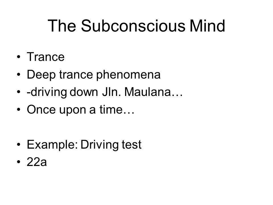 The Subconscious Mind Trance Deep trance phenomena -driving down Jln.