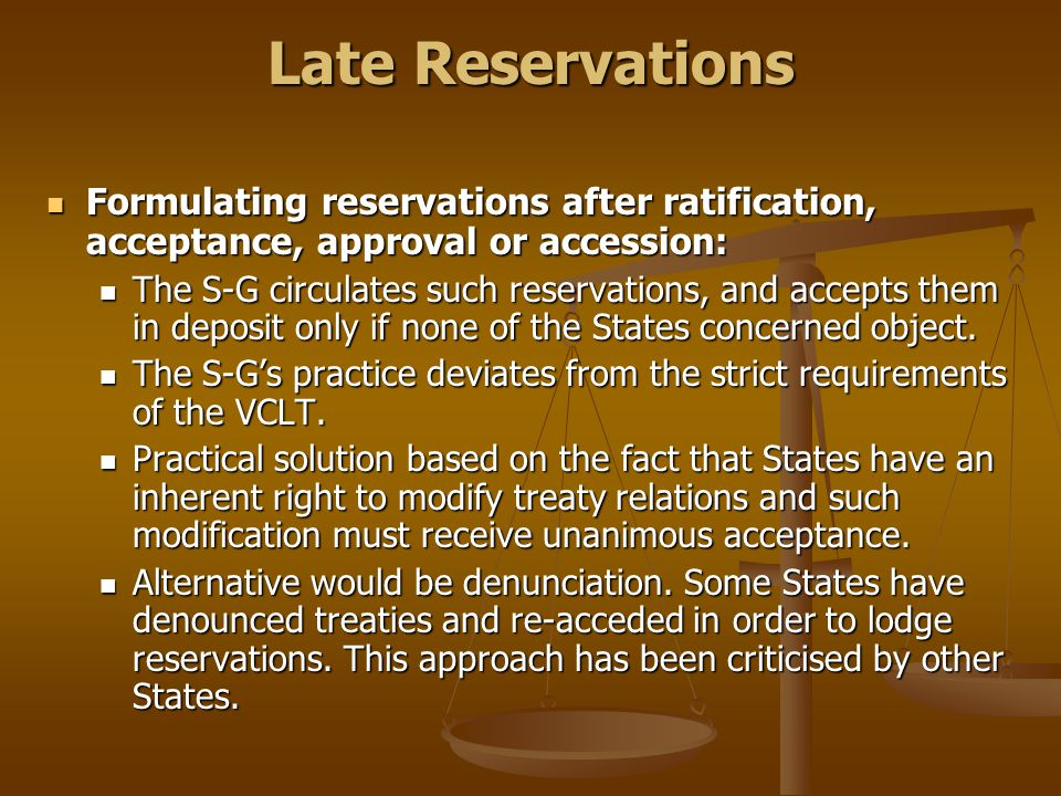 Late Reservations Formulating reservations after ratification, acceptance, approval or accession: Formulating reservations after ratification, accepta