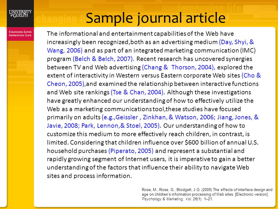 Sample journal article The informational and entertainment capabilities of the Web have increasingly been recognized,both as an advertising medium (Day, Shyi, & Wang, 2006) and as part of an integrated marketing communication (IMC) program (Belch & Belch, 2007).