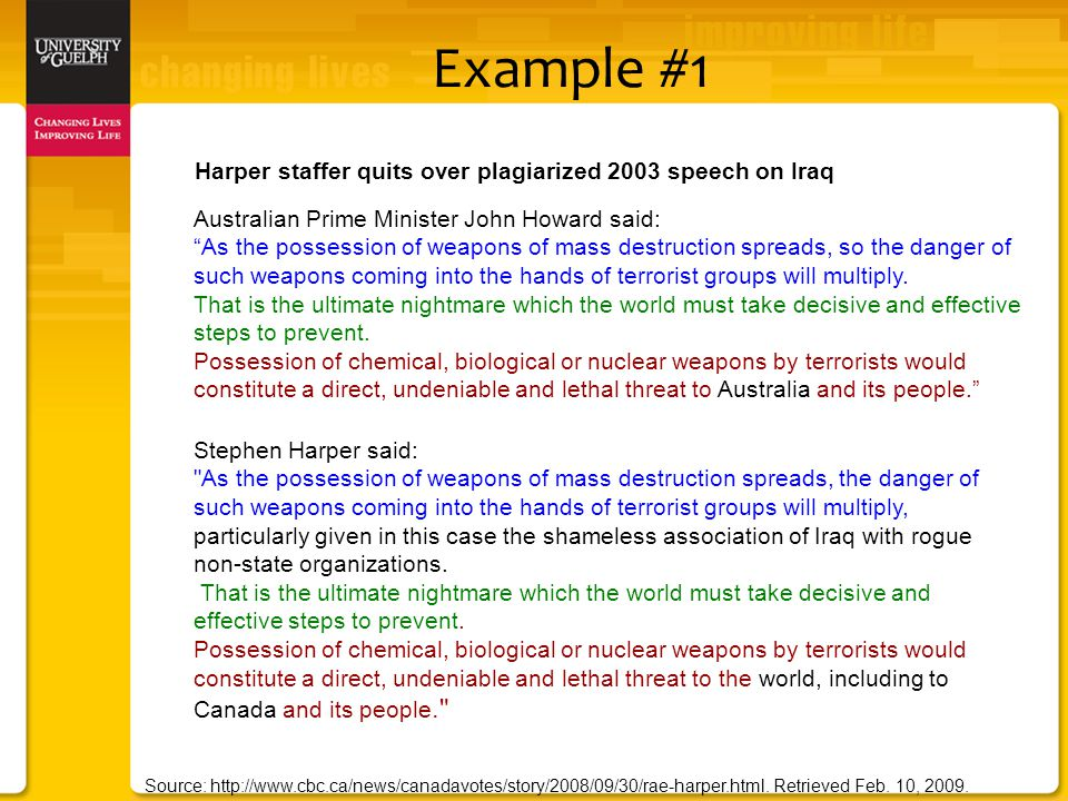 Example #1 Australian Prime Minister John Howard said: As the possession of weapons of mass destruction spreads, so the danger of such weapons coming into the hands of terrorist groups will multiply.