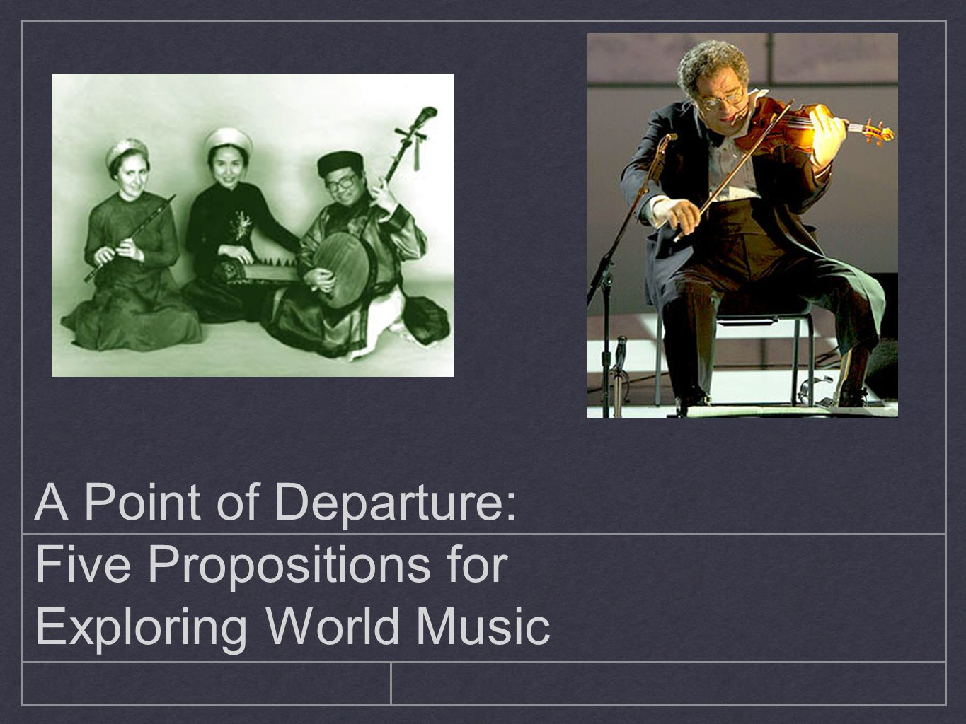 A Point of Departure: Five Propositions for Exploring World Music