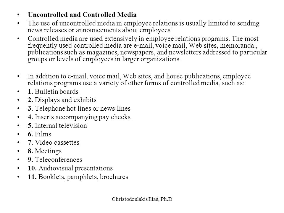 Christodoulakis Ilias, Ph.D Uncontrolled and Controlled Media The use of uncontrolled media in employee relations is usually limited to sending news r