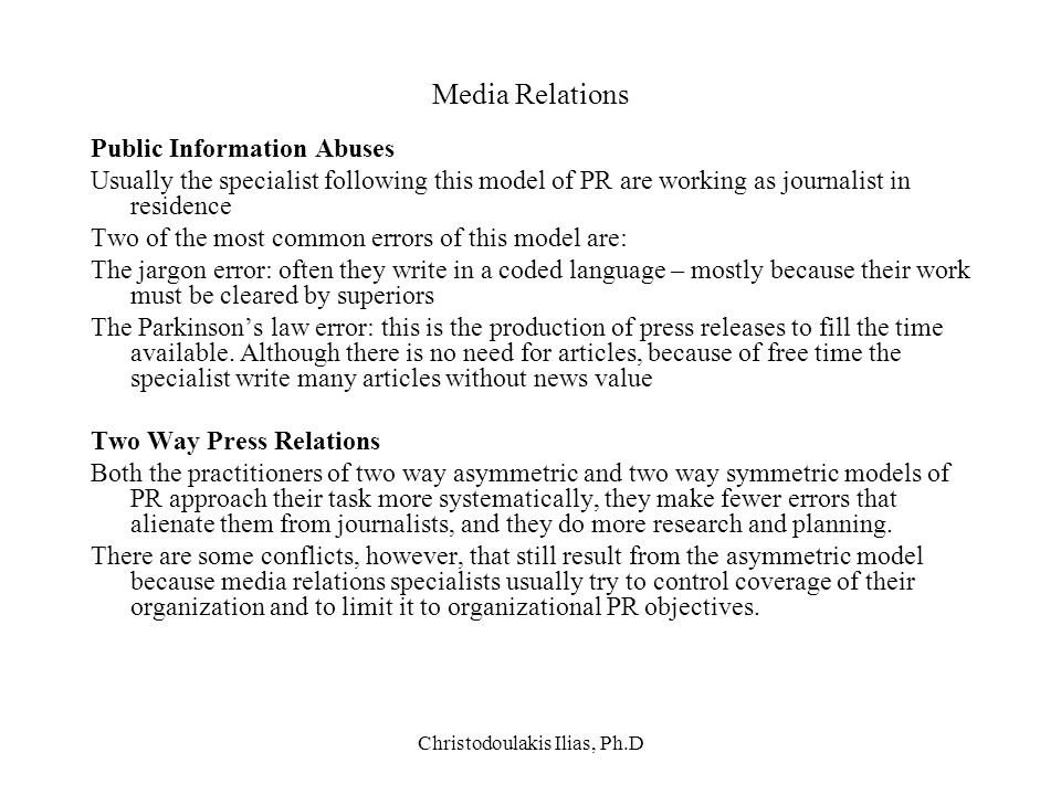 Christodoulakis Ilias, Ph.D Media Relations Public Information Abuses Usually the specialist following this model of PR are working as journalist in r
