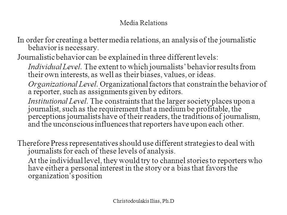 Christodoulakis Ilias, Ph.D Media Relations In order for creating a better media relations, an analysis of the journalistic behavior is necessary. Jou