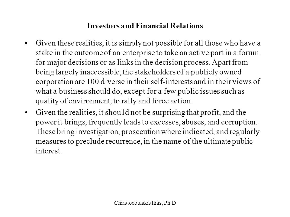 Christodoulakis Ilias, Ph.D Investors and Financial Relations Given these realities, it is simply not possible for all those who have a stake in the o