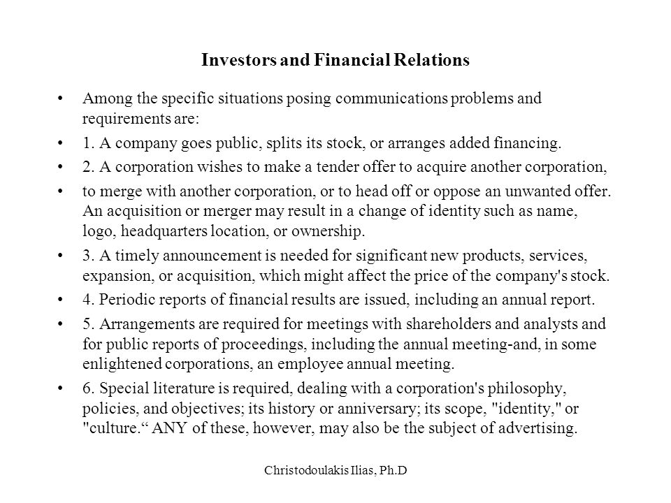 Christodoulakis Ilias, Ph.D Investors and Financial Relations Among the specific situations posing communications problems and requirements are: 1. Α