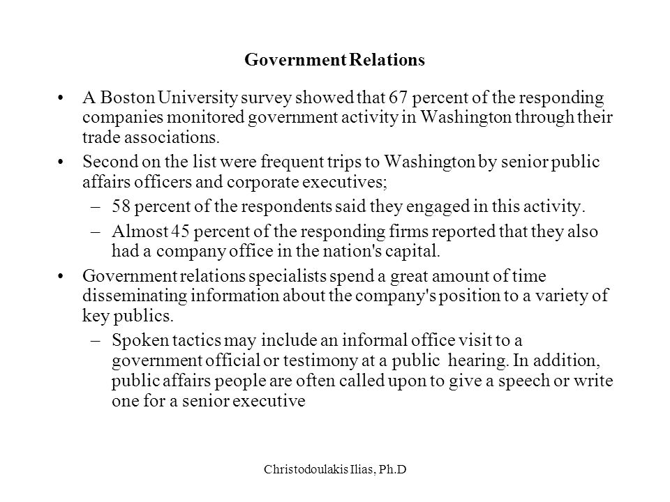 Christodoulakis Ilias, Ph.D Government Relations Α Boston University survey showed that 67 percent of the responding companies monitored government ac