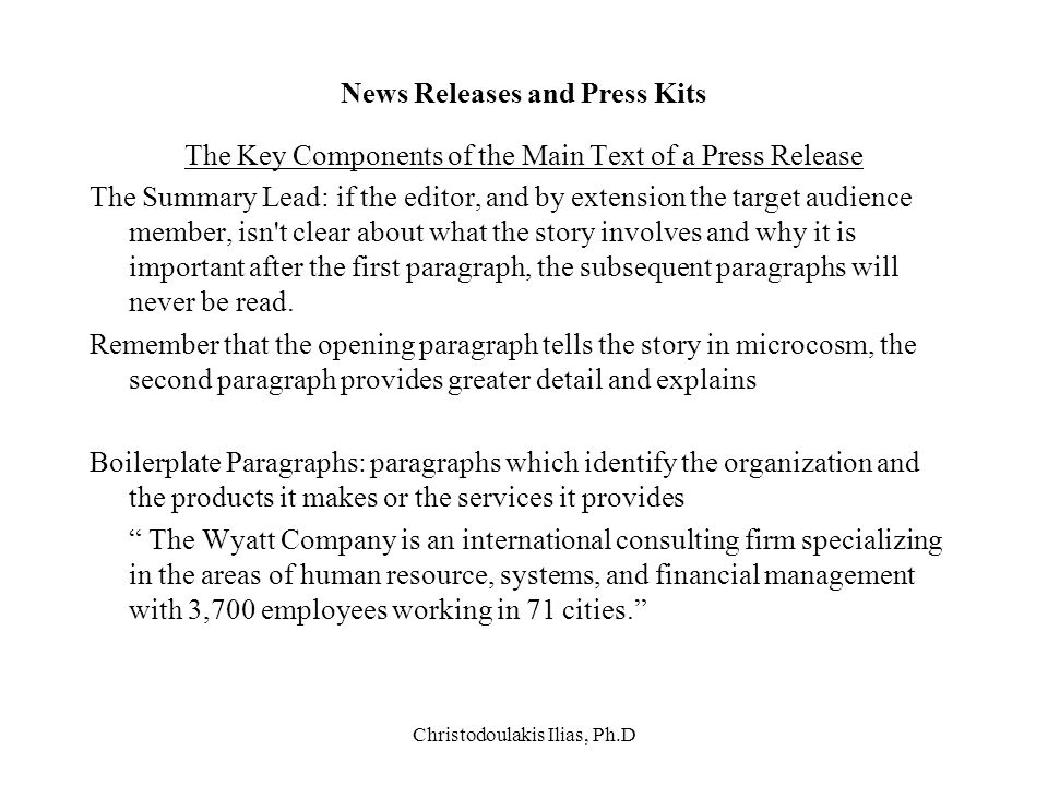 Christodoulakis Ilias, Ph.D News Releases and Press Kits The Key Components of the Main Text of a Press Release The Summary Lead: if the editor, and b