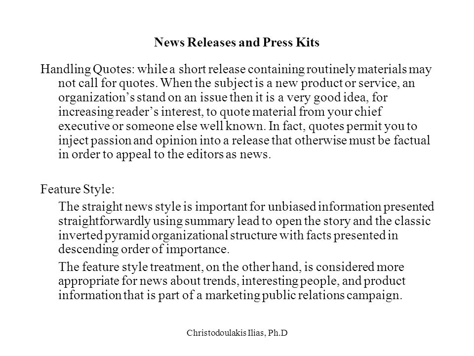 Christodoulakis Ilias, Ph.D News Releases and Press Kits Handling Quotes: while a short release containing routinely materials may not call for quotes