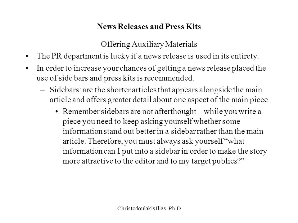 Christodoulakis Ilias, Ph.D News Releases and Press Kits Offering Auxiliary Materials The PR department is lucky if a news release is used in its enti