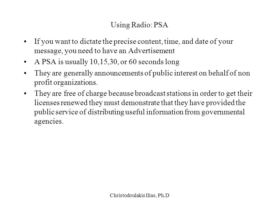 Christodoulakis Ilias, Ph.D Using Radio: PSA If you want to dictate the precise content, time, and date of your message, you need to have an Advertise