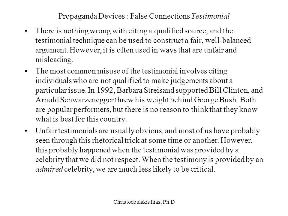 Christodoulakis Ilias, Ph.D Propaganda Devices : False Connections Testimonial There is nothing wrong with citing a qualified source, and the testimon