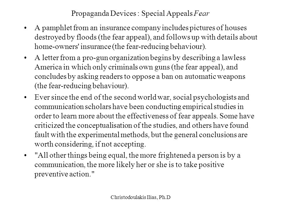 Christodoulakis Ilias, Ph.D Propaganda Devices : Special Appeals Fear A pamphlet from an insurance company includes pictures of houses destroyed by fl