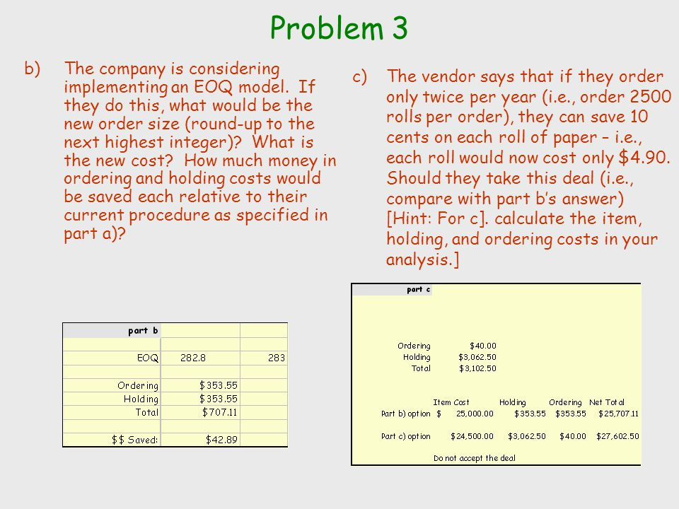 Problem 3 b)The company is considering implementing an EOQ model. If they do this, what would be the new order size (round-up to the next highest inte