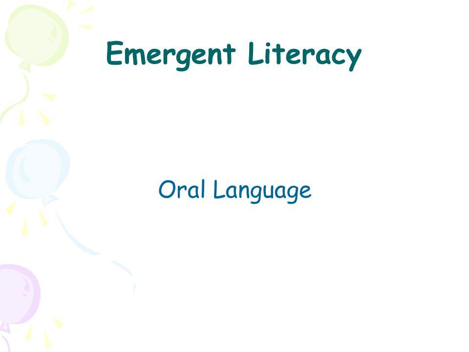 Emergent Literacy Oral Language