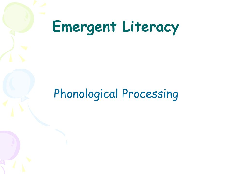 Emergent Literacy Phonological Processing