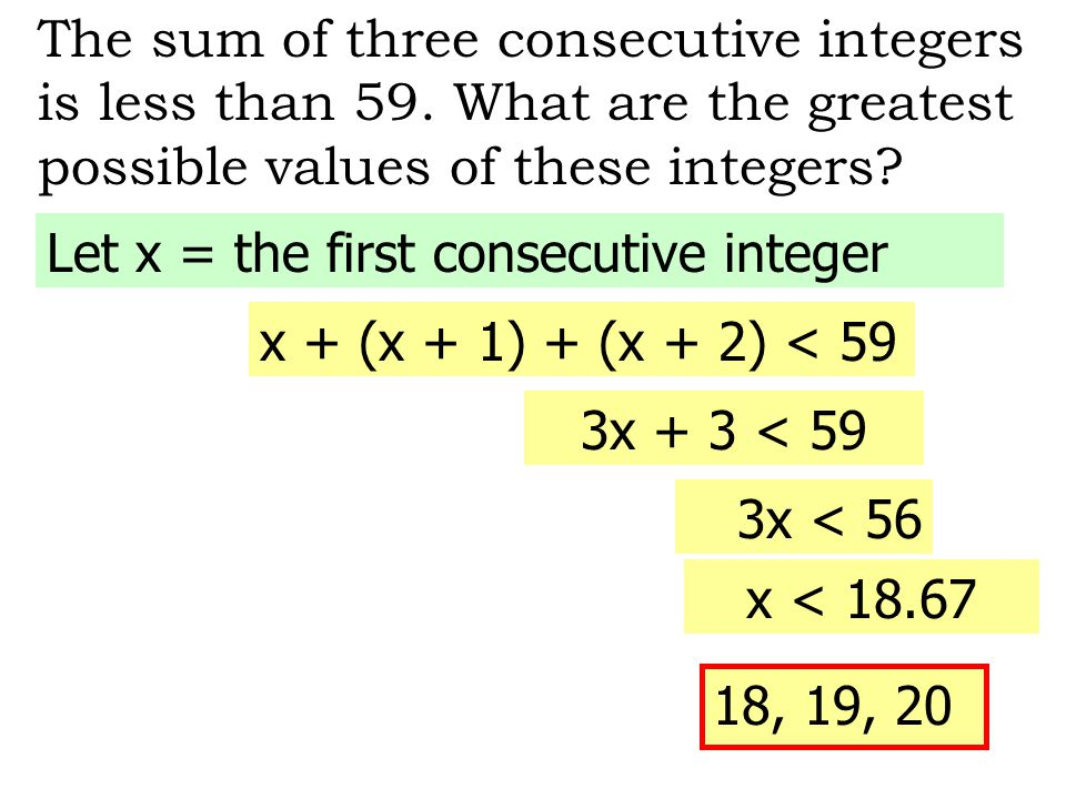 The sum of three consecutive integers is less than 75. What are the greatest possible values of these integers? Let x = the first consecutive integer