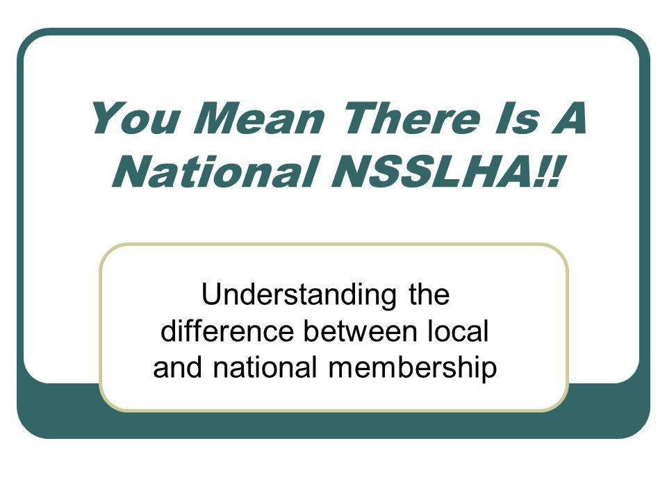 More Information The NSSLHA Website http://www.nsslha.org.