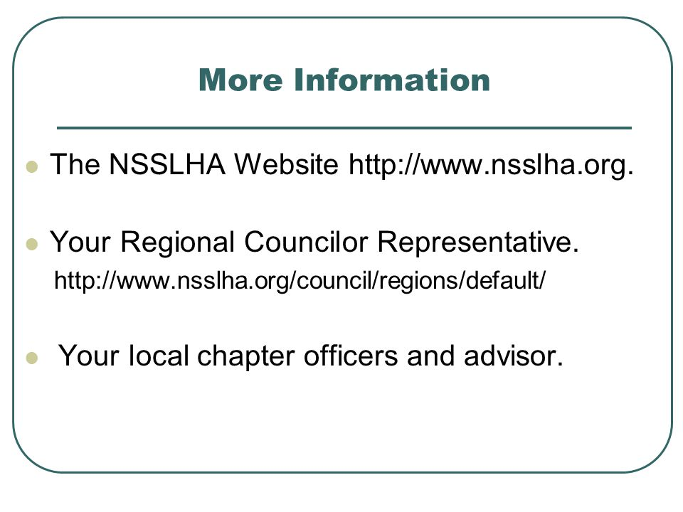 More Information The NSSLHA Website http://www.nsslha.org.