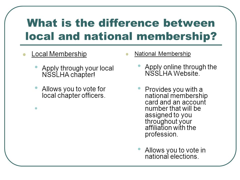 Should become a local member or a national member.
