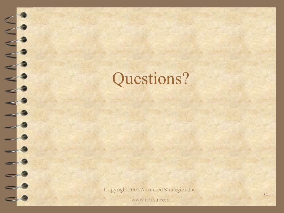 Copyright 2001 Advanced Strategies, Inc. www.advstr.com 30 Questions