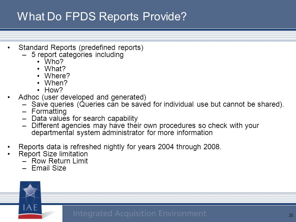 21 Report Functions for Standard Reports Export features Email Print Drill down Highlight Chart Save As Formatting